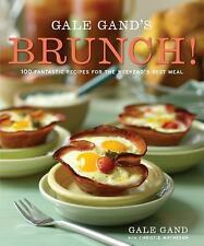Gale Gand's Brunch! : 100 Fantastic Recipes for the Weekend's Best by Gale Gand