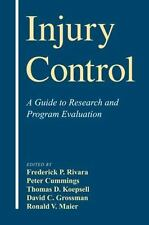Injury Control : A Guide to Research and Program Evaluation (2000, Hardcover)