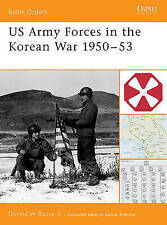US Army Forces in the Korean War 1950-53 (Battle Orders), Boose, Donald, Very Go