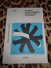 Le droit à la communication: rapport sur l'état de la question - UNESCO 1982