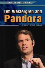 Tim Westergren and Pandora (Internet Biographies (Rosen))