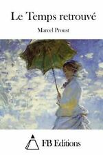 Temps Retrouv?: By Proust, Marcel FB Editions, F. B.