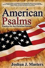 American Psalms: Prayers for the Christian Patriot by Masters, Joshua J.