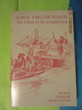 JOHN TAYLOR WOOD SEA GHOST OF THE CONFEDERACY CIVIL WAR NAVAL BIOGRAPHY 1979 1st