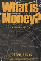 What Ist Geld?: A Discussion Ausgestattet mit Joseph Beuys von Beuys,Ulrich Rosc