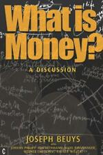 What is Money?: A Discussion Featuring Joseph Beuys by Joseph Beuys, Ulrich Rosc
