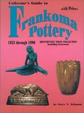 Collector's Guide to Frankoma Pottery : 1933 Through 1990's Identifying Your Collection Including Gracetone by Gary V. Schaum (1997, Hardcover)