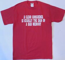 NWT A CLEAR CONSCIENCE SIGN OF A BAD MEMORY Graphic Tee 100% Cotton Small #855