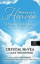 Waking Up in Heaven: A True Story of Brokenness, Heaven, and Life-ExLibrary