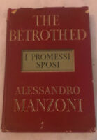 Alessandro Manzoni - THE BETROTHED (I PROMESSI SPOSI) - 1951 - 1° Ed. Dent&Sons