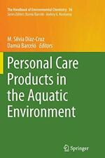 Personal Care Products in the Aquatic Environment by Diaz-Cruz, Silvia New,,