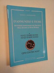 MASSAGRANDE Danilo: D'ANNUNZIO E FIUME. AUTOGRAFI DANNUNZIANI ..., 2009