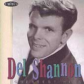Greatest Hits [Rhino] DEL SHANNON CD