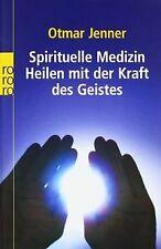 Spirituelle Medizin: Heilen mit der Kraft des Geistes vo...   Buch   Zustand gut