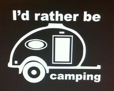 I'd rather be camping Vinyl Decal