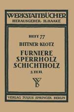Werkstattbücher: Furniere -- Sperrholz Schichtholz : Zweiter Teil Aus der...
