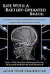 Life With a Battery-Operated Brain - A Patient's Guide to Deep Brain Stimulation