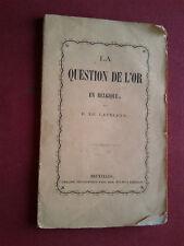 1860 BRUXELLES LA QUESTION DE L'OR EN BELGIQUE par E. DE LAVELEYE