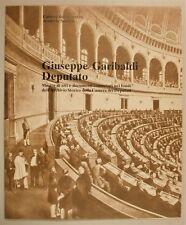 GIUSEPPE GARIBALDI DEPUTATO Mostra Documenti Archivio Storico Camera Deputati