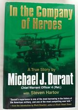 In the Company of Heroes: A True Story of Black Hawk Pilot Michael J. Durant