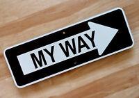 "MY WAY SIGN    -   6"" X 18""  - Reflective Aluminum Street Sign"