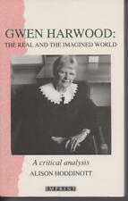 GWEN HARWOOD , REAL AND IMAGINED WORLD by ALISON HODDINOTT , CRITICAL ANALYSIS