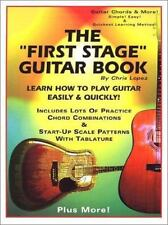 The First Stage Guitar Book: Learn How To Play Guitar Easily & Quickly!