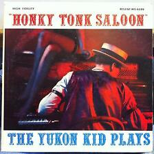 The Yukon Kid - Honky Tonk Saloon LP VG+ RMG-6099 RVG Regent 1956 Record