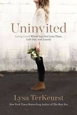 Uninvited: Living Loved When You Feel Less Than, Left Out, & Lonely Lysa TerKeur