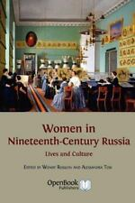 Women in Nineteenth-Century Russia : Lives and Culture by Wendy Rosslyn and...
