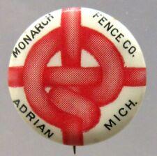 """circa 1900  MONARCH FENCE CO. ADRIAN MICHIGAN 7/8"""" pinback button ^"""