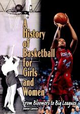 A History of Basketball for Girls and Women: From Bloomers to Big Leagues (Lern