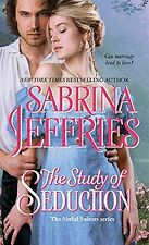 The Study of Seduction by Sabrina Jeffries (2016) New !