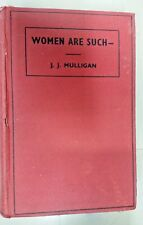 Women Are Such by J.J. Mulligan (Hardcover, 1938)