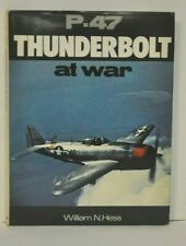 P-47 Thunderbolt at War by William N. Hess Signed by 3 ACES
