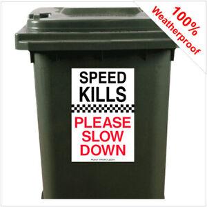 Speed Kills please slow down wheelie bin sticker 9423 30cm x 20cm