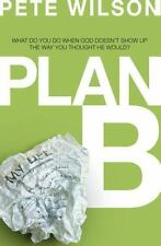 Plan B: What Do You Do When God Doesn't Show Up the Way You Thought He Would?