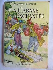 COMTESSE DE SEGUR LA CABANE ENCHANTEE ILLUSTRATIONS JOBBE DUVAL JAQUETTE 1957
