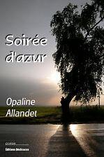 Soiree d'azur, par Opaline Allandet