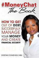 #Moneychat the Book: How to Get Out of Debt, Successfully Manage Your Money and