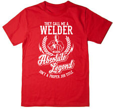 Welder T-Shirt - Absolute Legend! Funny T-Shirt available in 6 colours.