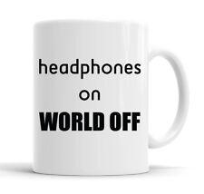 Headphones On World Off Funny Slogan Mug Tea Cup
