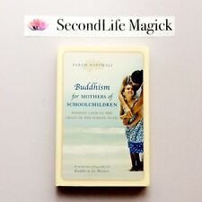 BUDDHISM FOR MOTHERS OF SCHOOL CHILDREN ~ Sarah Napthali (2009)