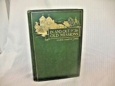 IN & OUT OF THE OLD MISSIONS OF CALIFORNIA George Wharton James 1905 SIGNED 1ST