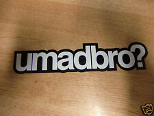 umadbro? - funny sticker/decal 175mm length - black & white