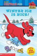 Winter Ice Is Nice! Clifford the Big Red Dog Big Red Reader Series