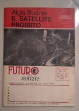 IL SATELLITE PROIBITO FUTURO NOTIZIE 1977 ALGIS BUDRYS FANTASCIENZA