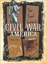 Your Travel Guide to Civil War America (Passport t