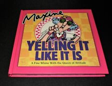 Hallmark Maxine Yelling It Like It Is. A Fine Whine! Hardcover Gift Book
