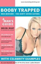 Booby Trapped : Men Beware! the Dirty Seven Sisters - june marshall 2003